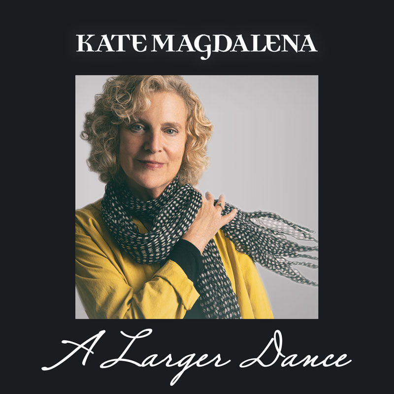 Kate Magdalena A Larger Dance Album Releasing November 1, 2019